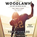 Woodlawn (       UNABRIDGED) by Todd Gerelds, Mark Schlabach Narrated by Kirby Heyborne