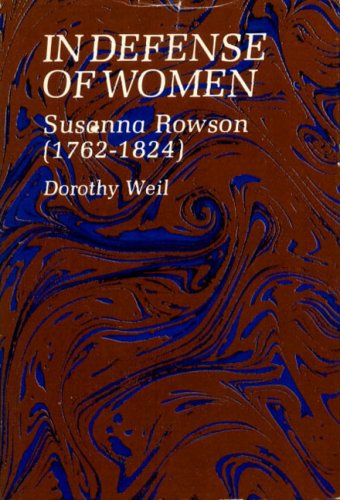 In Defence of Women: Susanna Rowson, 1762-1824