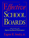 img - for Effective School Boards: Strategies for Improving Board Performance book / textbook / text book