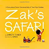 Zak's Safari: A Story about Donor-Conceived Kids of Two-Mom Families