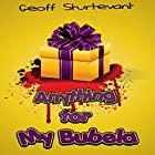 Anything for my Bubela: Just Speculating, Book One Hörbuch von Geoff Sturtevant Gesprochen von: Steven Jay Cohen
