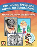 img - for Rescue Dogs, Firefighting Heroes and Science Facts book / textbook / text book