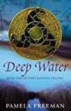 Pamela Freeman Deep Water (Castings Trilogy)