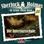 Die Internatsschule (Sherlock Holmes 15) | Sir Arthur Conan Doyle
