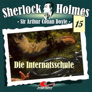 Die Internatsschule (Sherlock Holmes 15) Hörspiel