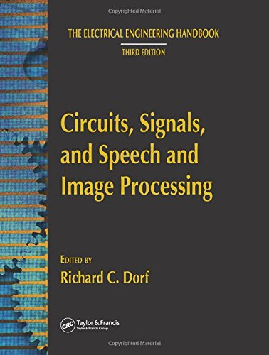 Circuits, Signals, and Speech and Image Processing (The Electrical Engineering Handbook) by CRC Press