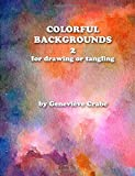 img - for Colorful backgrounds 2: For Drawing or Tangling book / textbook / text book