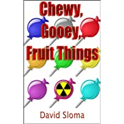 "Chewy, Gooey, Fruit Things - Original Screenplay (Kindle Edition) By David Sloma          Buy new: $2.99          First tagged ""ufo"" by David Sloma, writer"