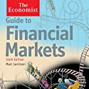 Guide to Financial Markets (6th edition): The Economist Audiobook by Marc Levinson Narrated by Philip Franks