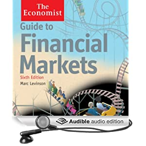 Guide to Financial Markets (6th edition): The Economist (Unabridged)