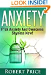 Anxiety: F*CK Anxiety and Overcome Sh...