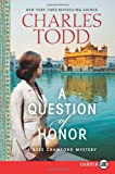 A Question of Honor LP: A Bess Crawford Mystery (Bess Crawford Mysteries)