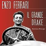 Enzo Ferrari: Il grande Drake | Patrizia Principi