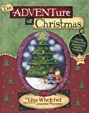 img - for The Adventure of Christmas: Helping Children Find Jesus in Our Holiday Traditions book / textbook / text book