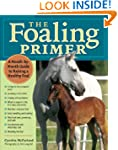 The Foaling Primer: A Month-by-Month...