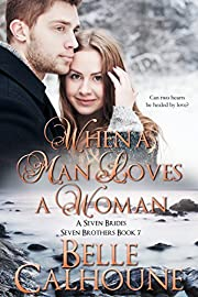 When A Man Loves A Woman (Seven Brides Seven Brothers Book 7)