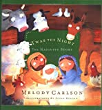 'Twas the Night: The Nativity Story (0805426833) by Carlson, Melody