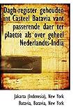 Dagh-register gehouden int Casteel Batavia vant passerende daer ter plaetse als over geheel Nederlan