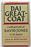 Dai Greatcoat: Self-portrait of David Jones in His Letters (0571115403) by Jones, David