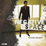 Nothing Ordinary by Negative Space (2003-12-02)