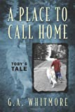 img - for A Place to Call Home: Toby's Tale book / textbook / text book