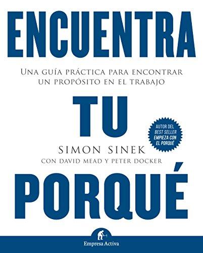 Encuentra tu porque  [Simon Sinek] (Tapa Blanda)