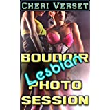 Boudoir Lesbian Photo Session (seduction erotica)by Cheri Verset