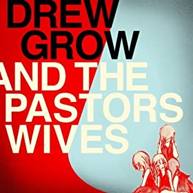 Drew Grow & the Pastors' Wives