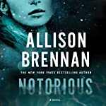 Notorious: A Max Revere Novel, Book 1   Allison Brennan