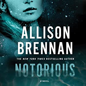 Notorious: A Max Revere Novel, Book 1 | [Allison Brennan]