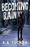 Becoming Rain: A Novel (The Burying Water Series)
