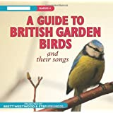 A Guide to British Garden Birds (BBC Audio)by Brett Westwood