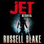 JET II: Betrayal, Volume 2 (       UNABRIDGED) by Russell Blake Narrated by Braden Wright