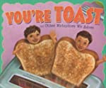 You're Toast and Other Metaphors We A...