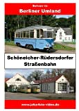 Acquista Schöneicher-Rüdersdorfer Straßenbahn [Edizione: Germania]