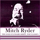 The Gold Standard Series Pop Classics - Mitch Ryder