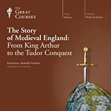 The Story of Medieval England: From King Arthur to the Tudor Conquest Lecture by  The Great Courses Narrated by Professor Jennifer Paxton