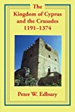 img - for The Kingdom of Cyprus and the Crusades, 1191-1374 book / textbook / text book