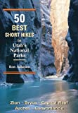 50 Best Short Hikes in Utahs National Parks