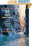 50 Best Short Hikes in Utah's Nationa...