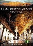 La Galerie des Glaces mise à nu : toute son histoire, tous ses secrets... | Quinejure, Michel. Metteur en scène ou réalisateur