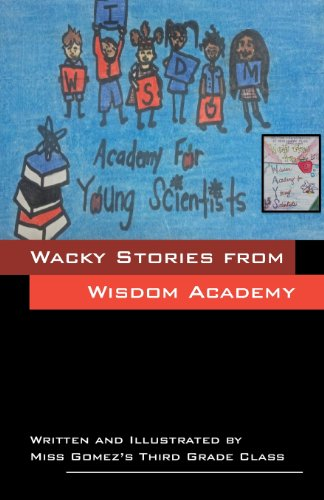 Wacky Stories from Wisdom Academy for Young Scientists