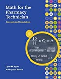 img - for Math for the Pharmacy Technician with Student CD-ROM by Lynn M. Egler (2009-02-02) book / textbook / text book