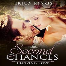 Second Chances: Undying Love | Livre audio Auteur(s) : Erica Kings Narrateur(s) : April Barrow