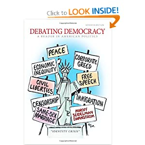 Debating Democracy: A Reader in American Politics Bruce Miroff, Raymond Seidelman and Todd Swanstrom