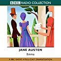 Emma Radio/TV Program by Jane Austen Narrated by Full Cast