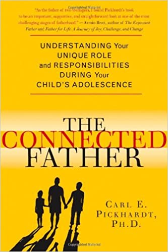 Cover of The connected father: understanding your unique role and responsibility during your child's adolescence.