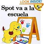 Spot Goes to School: Spot Va A (Pictu...