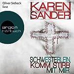 Schwesterlein, komm stirb mit mir (Georg Stadler & Liz Montario 1) | Karen Sander