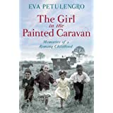 The Girl in the Painted Caravan: Memories of a Romany Childhoodby Eva Petulengro